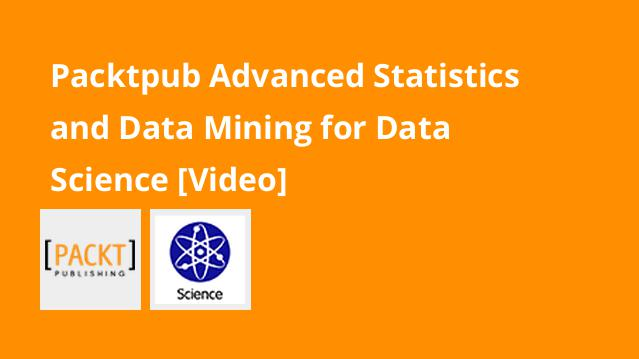 packtpub-advanced-statistics-and-data-mining-for-data-science-video
